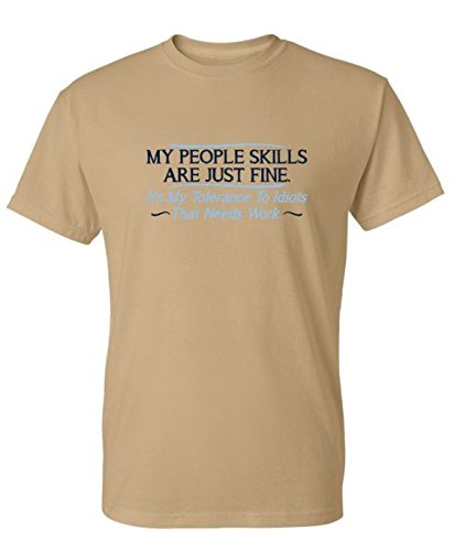 My People Skills are Fine It's My Idiots Sarcastic Mens Graphic Funny T Shirt 5XL Tan